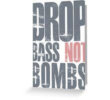 Drop Bass Not Bombs (cream pink)  Greeting Card