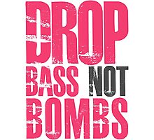 Drop Bass Not Bombs (magenta/black)  Photographic Print