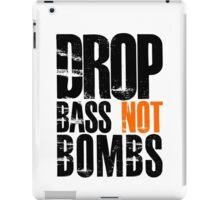 Drop Bass Not Bombs (black/orange)  iPad Case/Skin