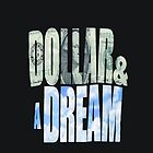 Dollar and a Dream by Jeffrey Garcia