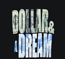 Dollar and a Dream by Jeffrey Garcia
