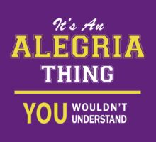 It's An ALEGRIA thing, you wouldn't understand !! by satro