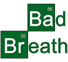 Breaking Bad Breath by papabuju