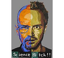 Breaking Bad Science Bitch!!! Photographic Print