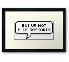 But You're Not Alex Gaskarth Framed Print