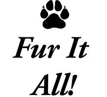 Fur It All! by 5614029