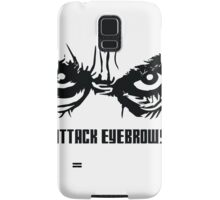 Attack Eyebrows Samsung Galaxy Case/Skin