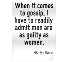 When it comes to gossip, I have to readily admit men are as guilty as women. Poster