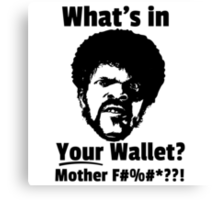 Samuel Jackson: What's In YOUR Wallet?!? Canvas Print