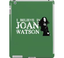 I believe in Joan Watson iPad Case/Skin