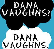 Dana Vaughns? Dana Vaughns. by tinylittletr