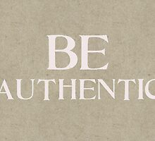 Be Authentic : Typography by Leona Hussey