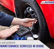 Effective and proficient auto maintenance services in Boise by boiseautomotive