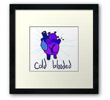 Cold Blooded Framed Print