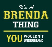 It's A BRENDA thing, you wouldn't understand !! by satro
