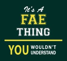 It's A FAE thing, you wouldn't understand !! by satro