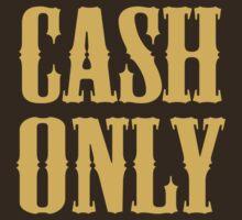 Cash Only by DesignFactoryD