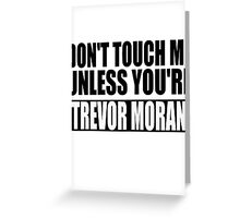 don't touch - TM Greeting Card