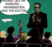 Frankenstein Was The Doctor by Ing4art
