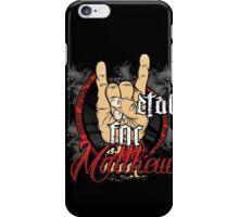 Metal For Matthew Merchandise iPhone Case/Skin