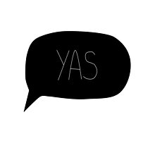 """yas"" speech bubble by tanofufu"