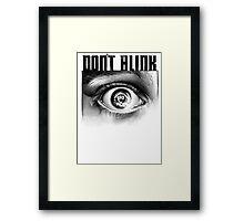 Dont Blink Framed Print