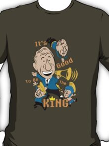 Its Good To Be The King T-Shirt