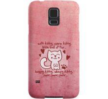 soft kitty, warm kitty, little ball of fur... Samsung Galaxy Case/Skin