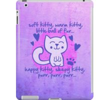 soft kitty, warm kitty, little ball of fur... iPad Case/Skin