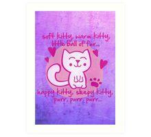 soft kitty, warm kitty, little ball of fur... Art Print