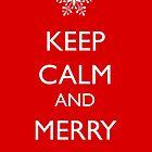 Keep Calm and Merry On by machmigo
