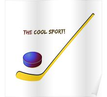 Hockey the cool sport Poster