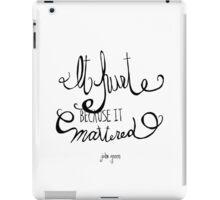 It hurt because it mattered - John Green iPad Case/Skin