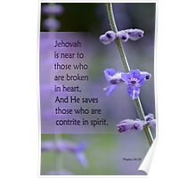 Broken Hearted ~ Psalm 34:18 Poster