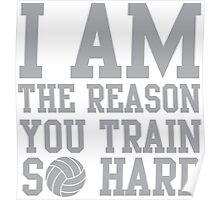 I am the reason you train so hard Poster