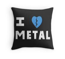 I Love Metal Throw Pillow