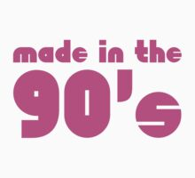 Made In The 90's by DesignFactoryD