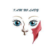 I am no Lady by Smoucan