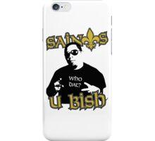 Mannie Fresh - Saints U Bish iPhone Case/Skin