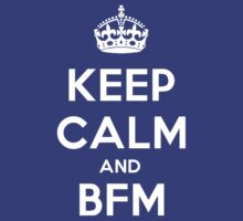 Keep Calm and BFM by bfm-shirts