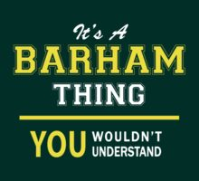 It's A BARHAM thing, you wouldn't understand !! by satro
