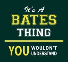 It's A BATES thing, you wouldn't understand !! by satro