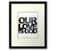 Our Love is God (Snack Shack) Framed Print