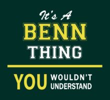 It's A BENN thing, you wouldn't understand !! by satro