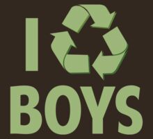 I Recycle Boys by DesignFactoryD