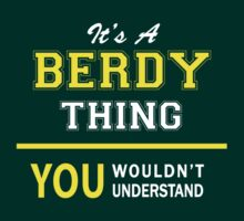 It's A BERDY thing, you wouldn't understand !! by satro
