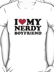 I love my nerdy boyfriend T-Shirt