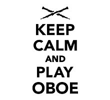 Keep calm and Play Oboe Photographic Print