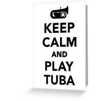 Keep calm and Play Tuba Greeting Card
