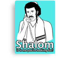 Shalom, Is It Me You're Looking For? Canvas Print